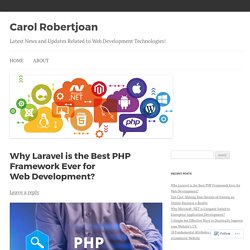 What makes Larvel the best PHP Framework Ever for Web Development?