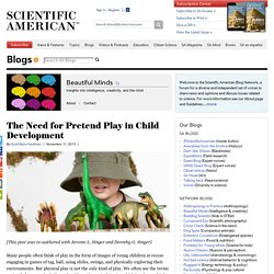 The Need for Pretend Play in Child Development - Beautiful Minds - Scientific American Blog Network