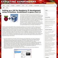 Setting up a VM for Raspberry Pi development using Virtualbox, Scratchbox2 & qemu (Part 1) « Executing Gummiworms
