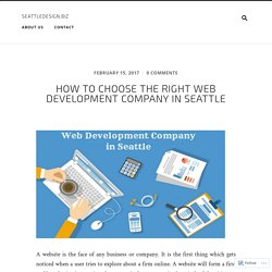 How to Choose the Right Web Development Company in Seattle