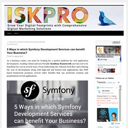 5 Ways in which Symfony Development Services can benefit Your Business?