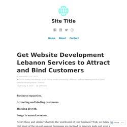 Get Affordable Social Media Marketing & Website Development Services in Lebanon