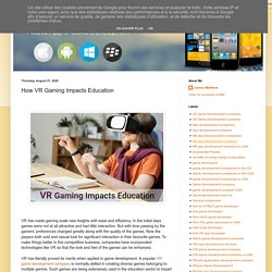 Mobile App and Game Development Services: How VR Gaming Impacts Education