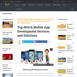 Top-Notch Mobile App Development Services & Solutions
