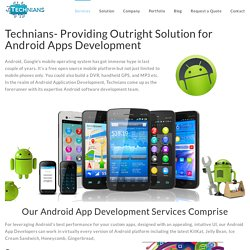 Android Apps Development Services Company : Technians