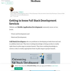 Getting to know Full Stack Development Services – Siliconinfo Valley