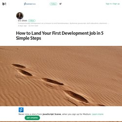 How to Land Your First Development Job in 5 Simple Steps – JavaScript Scene – Medium