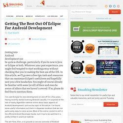Getting The Best Out Of Eclipse For Android Development - Smashing Coding