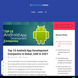 Top 10 Android App Development Companies in Dubai-SoftwareFirms