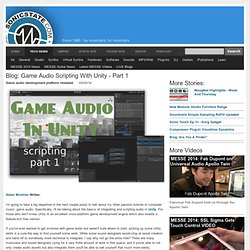 Blog: Game Audio Scripting With Unity - Part 1, Game audio development platform revealed