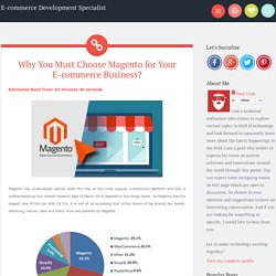 Why You Must Choose Magento for Your E-commerce Business?
