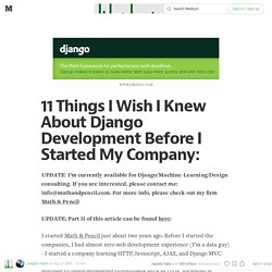 11 Things I Wish I Knew About Django Development Before I Started My Company: — Computer Science, Math, and Statistics