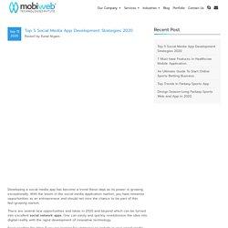 Top 5 Social Media App Development Strategies 2020