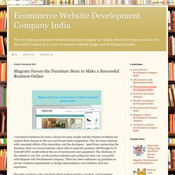Ecommerce Website Development Company India: Magento Favors the Furniture Store to Make a Successful Business Online