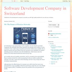 Software Development Company in Switzerland: 5G: The Future of Wireless Networks