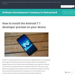 How to install the Android 7.1 developer preview on your device – Software Development Company in Switzerland