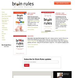 Brain Rules: Brain development for parents, teachers and business leaders | Brain Rules |