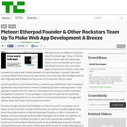 Meteor: Etherpad Founder & Other Rockstars Team Up To Make Web App Development A Breeze
