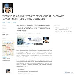 PHP Website Development Company in Delhi – Latest Web Development Techhnology in Today World