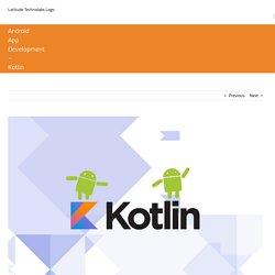 Android App Development – Kotlin - Latitude Technolabs
