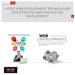 Latest Web Development Technologies For Effective Web Application Development - Pro IT Melbourne