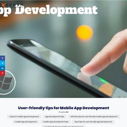 6 Top tips to create that user-friendly app to grow your business.