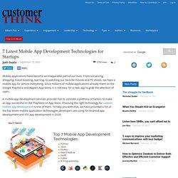 7 Latest Mobile App Development Technologies for Startups