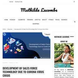 Development of Sales Force Technology Due To Corona Virus Crisis - Mathilde Lacombe