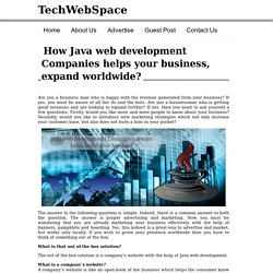 How Java web development Companies helps your business, expand worldwide?