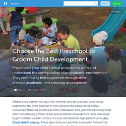 Choose the Best Preschool to Groom Child Development (with image) · teddybearnur
