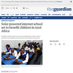 Solar-powered internet school set to benefit children in rural Africa | Global development
