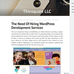 The Need Of Hiring Wordpress Development Services