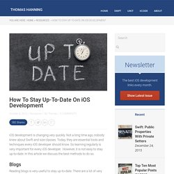 How To Stay Up-To-Date On iOS Development - Thomas Hanning