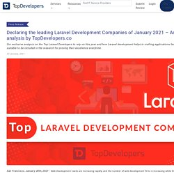 Declaring the leading Laravel Development Companies of January 2021 – An exclusive analysis by TopDevelopers.co
