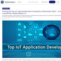 Priming the Top IoT App development Companies of November 2020 – A list exclusively compiled by TopDevelopers.co