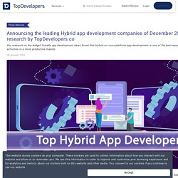 Announcing the leading Hybrid app development companies of December 2020 – A research by TopDevelopers.co
