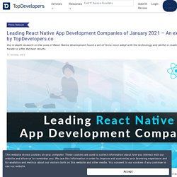 Leading React Native App Development Companies of January 2021 – An exclusive analysis by TopDevelopers.co