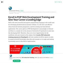 Enroll in PHP Web Development Training and Give Your Career a Leading Edge – Medium