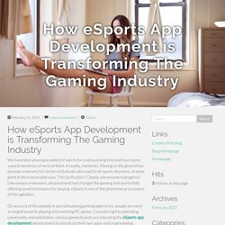 How eSports App Development is Transforming The Gaming Industry