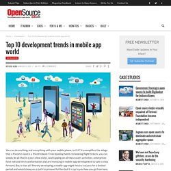 Top 10 development trends in mobile app world - Open Source For You