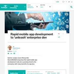 Rapid mobile app development to 'unleash' enterprise dev