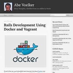 Rails Development Using Docker and Vagrant - Abe Voelker