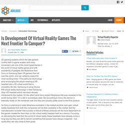 Is Development Of Virtual Reality Games The Next Frontier To Conquer?