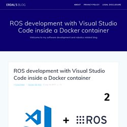 ROS development with Visual Studio Code inside a Docker container – Erdal's blog
