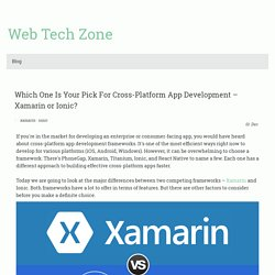 Which One Is Your Pick For Cross-Platform App Development – Xamarin or Ionic? - webtechzone