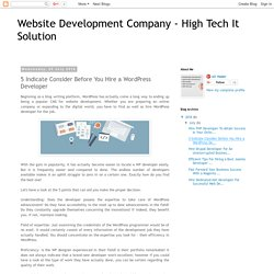 Website Development Company - High Tech It Solution: 5 Indicate Consider Before You Hire a WordPress Developer