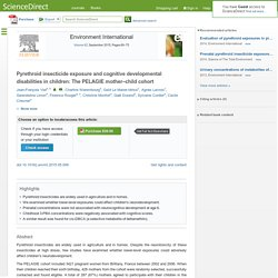 Environment International Volume 82, September 2015, Pyrethroid insecticide exposure and cognitive developmental disabilities in children: The PELAGIE mother–child cohort