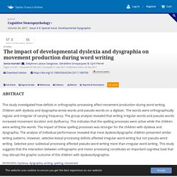 The impact of developmental dyslexia and dysgraphia on movement production during word writing: Cognitive Neuropsychology: Vol 34, No 3-4
