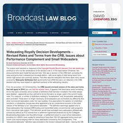 Webcasting Royalty Decision Developments – Revised Rates and Terms from the CRB, Issues about Performance Complement and Small Webcasters