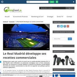 Le Real Madrid développe ses recettes commerciales